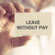 Leave without pay รับมืออย่างไรเมื่อที่ทำงานให้เราหยุดงานแบบไม่รับเงินเดือน